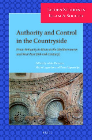 Cover Authority and Control in the Countryside: From Antiquity to Islam in the Mediterranean and Near East (6th-10th Century)