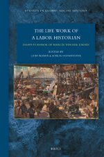 Cover The Lifework of a Labor Historian: Essays in Honor of Marcel van der Linden