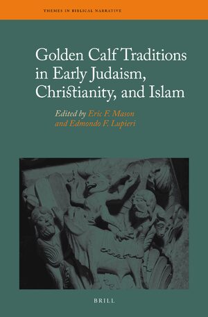 Cover Golden Calf Traditions in Early Judaism, Christianity, and Islam