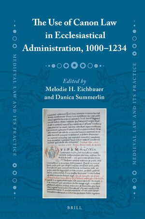 Cover The Use of Canon Law in Ecclesiastical Administration, 1000–1234