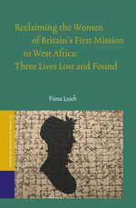 Cover Reclaiming the Women of Britain's First Mission to West Africa: Three Lives Lost and Found
