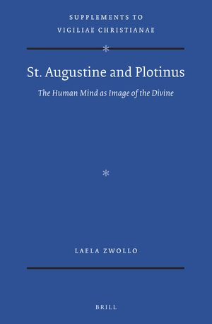Cover St. Augustine and Plotinus: the Human Mind as Image of the Divine