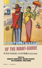 Cover A Cultural History of the Avant-Garde in the Nordic Countries 1925-1950