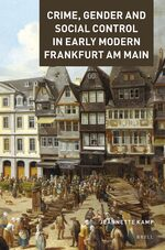 Cover Crime, Gender and Social Control in Early Modern Frankfurt am Main