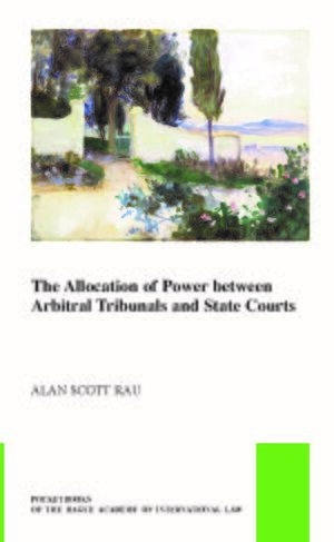 Cover The Allocation of Power between Arbitral Tribunals and State Courts