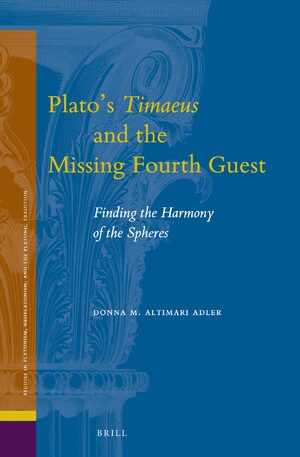 Cover Plato's <i>Timaeus</i> and the Missing Fourth Guest