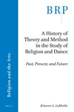 Cover A History of Theory and Method in the Study of Religion and Dance