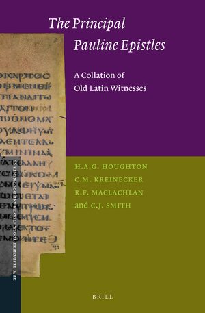 Cover The Principal Pauline Epistles: A Collation of Old Latin Witnesses