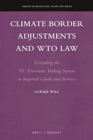 Climate Border Adjustments and WTO Law