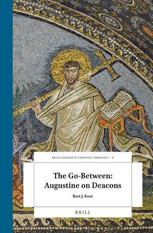Cover The Go-Between: Augustine on Deacons