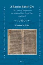 Cover A Raven's Battle-cry: The Limits of Judgment in the Medieval Irish Legal Tract <i>Anfuigell</i>