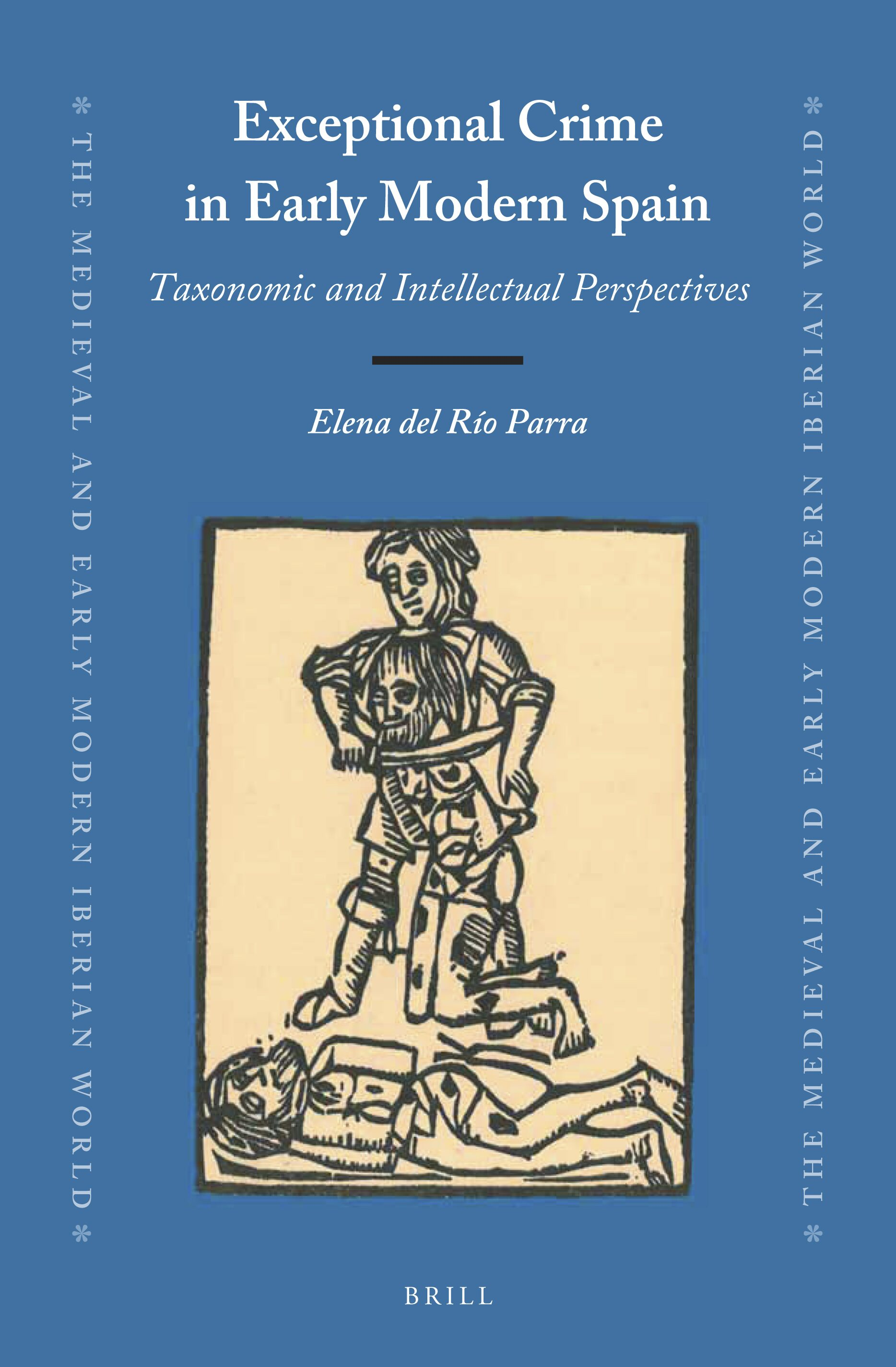 Bibliography In Exceptional Crime In Early Modern Spain