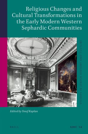 Cover Religious Changes and Cultural Transformations in the Early Modern Western Sephardic Communities