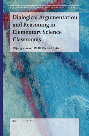 Cover Dialogical Argumentation and Reasoning in Elementary Science Classrooms