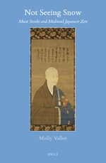 Cover Not Seeing Snow: Musō Soseki and Medieval Japanese Zen