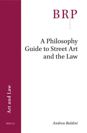 A Philosophy Guide to Street Art and the Law in: A ...