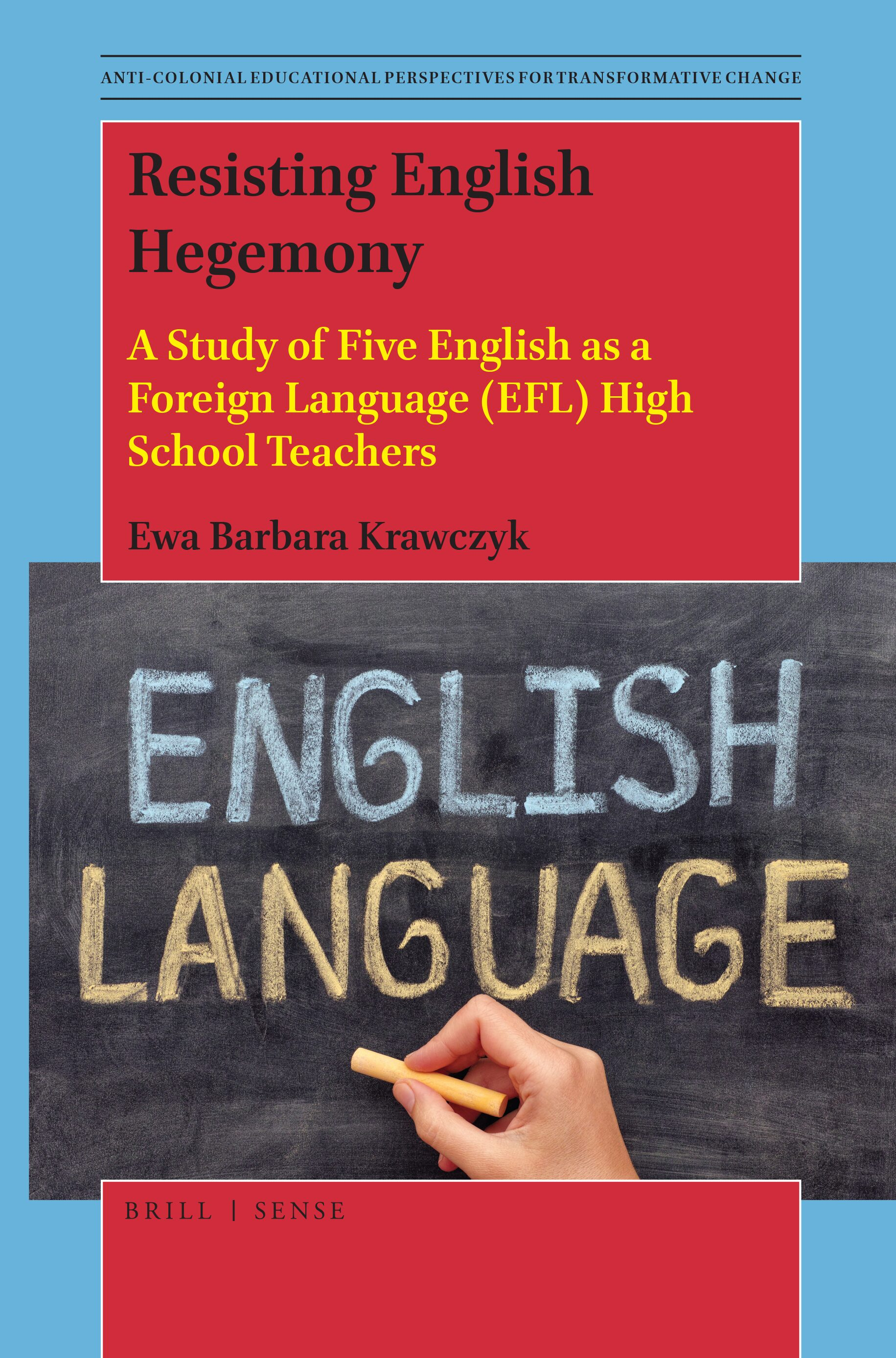 Resisting English Hegemony A Study Of Five English As A Foreign