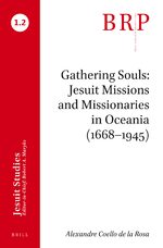 Cover Gathering Souls: Jesuit Missions and Missionaries in Oceania (1668–1945)