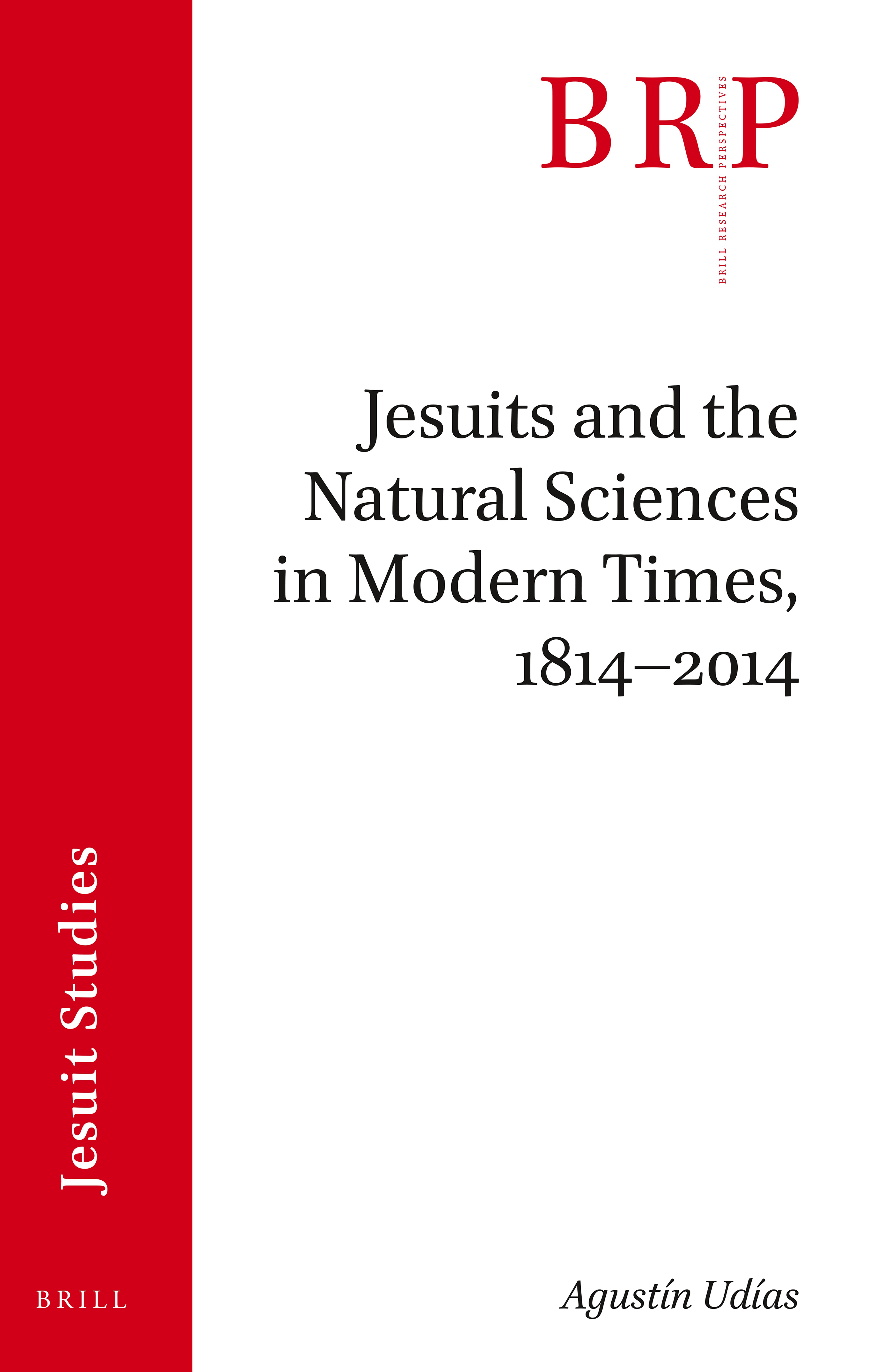 Jesuits And The Natural Sciences In Modern Times 18142014
