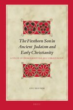 Cover The Firstborn Son in Ancient Judaism and Early Christianity
