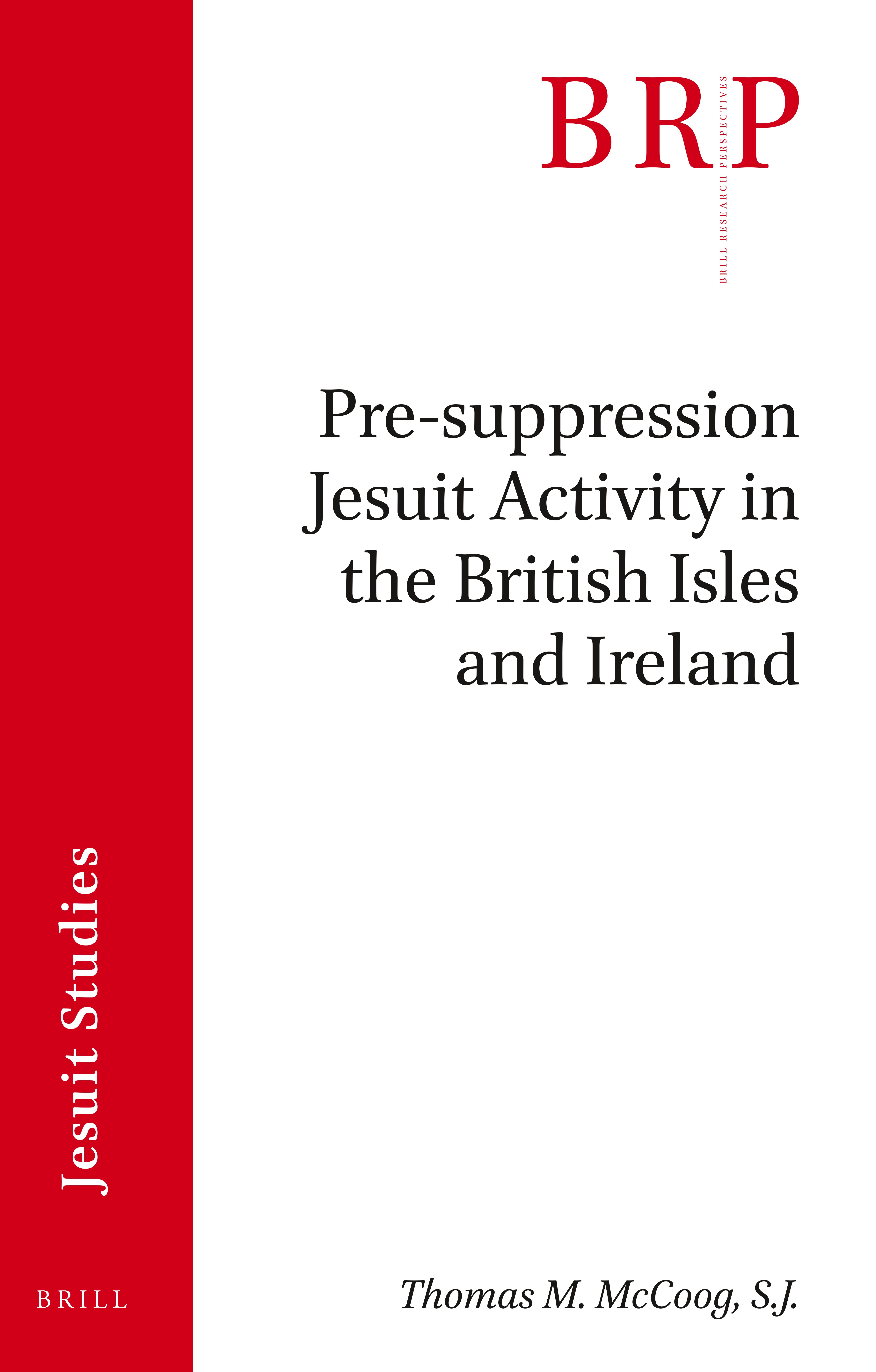 Pre suppression Jesuit Activity in the British Isles and Ireland ...