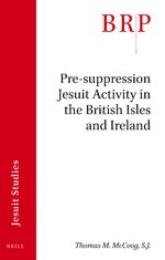 Cover Pre-suppression Jesuit Activity in the British Isles and Ireland