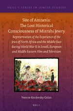 Cover Site of Amnesia: The Lost Historical Consciousness of Mizrahi Jewry