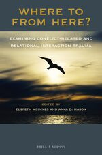 Cover Where To From Here? Examining Conflict-Related and Relational Interaction Trauma