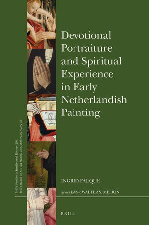 Cover Devotional Portraiture and Spiritual Experience in Early Netherlandish Painting