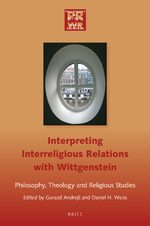 Cover Interpreting Interreligious Relations with Wittgenstein: Philosophy, Theology and Religious Studies