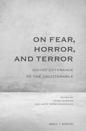 Cover On Fear, Horror, and Terror: Giving Utterance to the Unutterable
