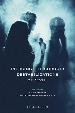Cover Piercing the Shroud: Destabilizations of 'Evil'
