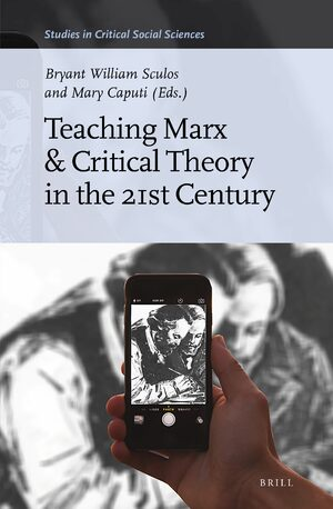Cover Teaching Marx & Critical Theory in the 21st Century