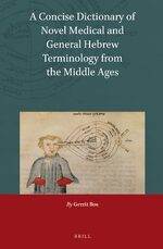 Cover A Concise Dictionary of Novel Medical and General Hebrew Terminology from the Middle Ages