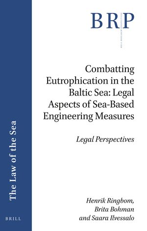 Cover Combatting Eutrophication in the Baltic Sea: Legal Aspects of Sea-Based Engineering Measures