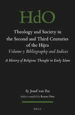 Cover Theology and Society in the Second and Third Century of the Hijra. Volume 5 Indices
