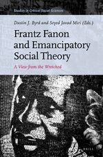 Cover Frantz Fanon and Emancipatory Social Theory