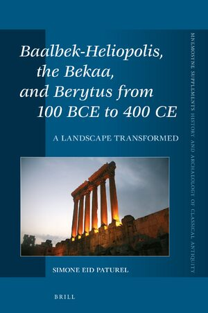Cover Baalbek-Heliopolis, the Bekaa, and Berytus from 100 BCE to 400 CE