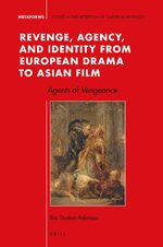 Cover Revenge, Agency, and Identity from European Drama to Asian Film