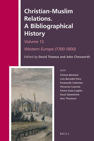Cover Christian-Muslim Relations. A Bibliographical History Volume 13 Western Europe (1700-1800)