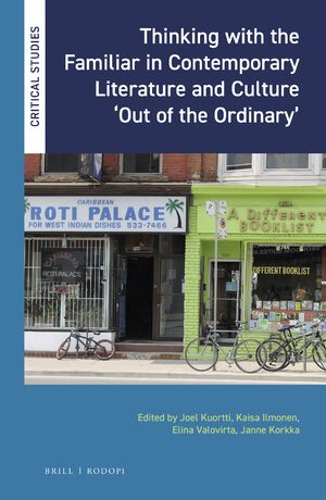 Cover Thinking with the Familiar in Contemporary Literature and Culture 'Out of the Ordinary'