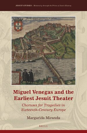 Cover Miguel Venegas and the Earliest Jesuit Theater