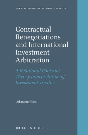 Cover Contractual Renegotiations and International Investment Arbitration
