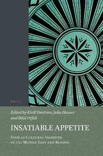 Cover Insatiable Appetite: Food as Cultural Signifier in the Middle East and Beyond