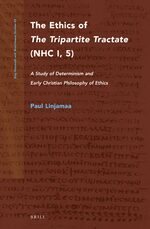 Cover The Ethics of <i>The Tripartite Tractate</i> (NHC I, 5)