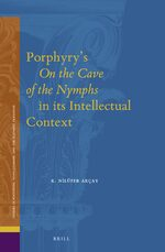 Cover Porphyry's <i>On the Cave of the Nymphs</i> in its Intellectual Context