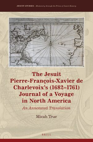 Cover The Jesuit Pierre-François-Xavier de Charlevoix's (1682–1761) Journal of a Voyage in North America