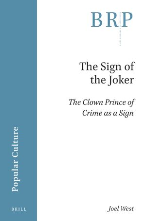 Cover The Sign of the Joker: The Clown Prince of Crime as a Sign