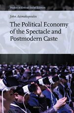 Cover The Political Economy of the Spectacle and Postmodern Caste