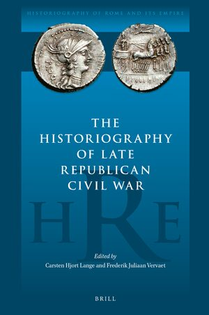 Cover The Historiography of Late Republican Civil War